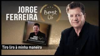 Jorge Ferreira - Tiro liro à minha maneira