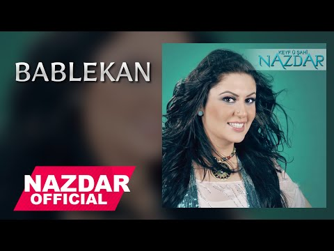 Nazdar - Bablekan | نازدار -  بابلهکان (Keyf u Shahi Album) OFFICIAL AUDIO