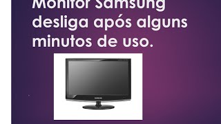 Luciano Informática - Monitor Samsung 2033M apaga após poucos minutos ligado (Resolvido)