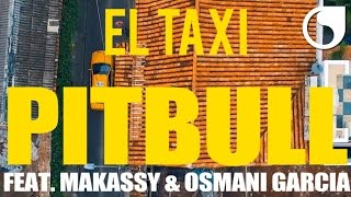 Pitbull feat. Makassy & Osmani Garcia - El Taxi (Official Video)