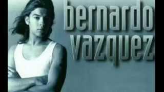 Bernardo vazquez ( yo te lo digo cantando )