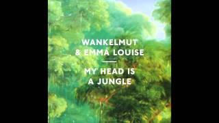 Wankelmut & Emma Louise - My Head Is A Jungle (Radio Edit)