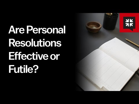 Are Personal Resolutions Effective or Futile? // Ask Pastor John