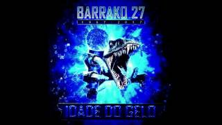 BARRAKO 27 . DIFICIL ESCOLHA ( Idade do Gelo) 2017