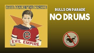 Bulls On Parade - Rage Against The Machine DRUMLESS [HQ]