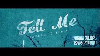 Jim Kroft | Tell Me (Where To Begin)
