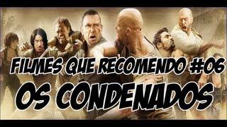 FILMES QUE RECOMENDO 06 - Os Condenados