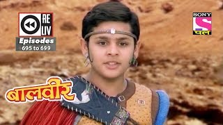 Weekly Reliv | Baalveer | 21st August to 25th August 2017 | Episode 695 to 699 width=