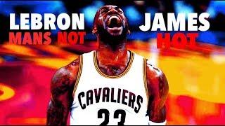 "LeBron James NBA Mix - ""Mans Not Hot"""