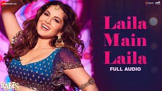 Laila Main Laila - Full Audio   Raees   Shah Rukh Khan & Sunny Leone width=