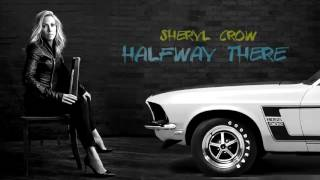 "Sheryl Crow - ""Halfway There"" (new song - 2017)"