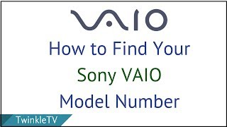 How to Check Sony Vaio Model Number/Model Name in a Minute