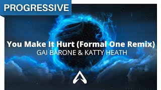 Gai Barone & Katty Heath - You Make It Hurt (Formal One Remix)
