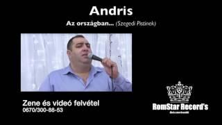 Andris Gazdag vagyok Szegedi Pistinek az országban
