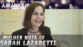 Mulher nota 10 - Sarah Lazaretti