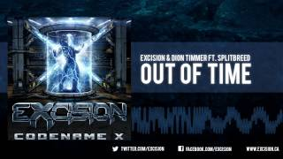 """Excision & Dion Timmer - """"Out of Time ft. Splitbreed"""" [Official Upload]"""