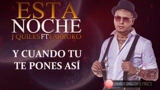 Justin Quiles Ft Farruko - Esta Noche (Letra) (Video Lyric)