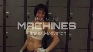 Fitness Motivation | Rise of the Machines