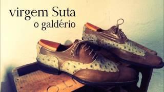 VIRGEM SUTA - O Galdério