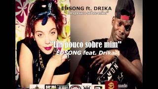 EDSONG ft. Drika- Um pouco sobre mim [2014]