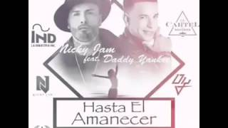 Nicky Jam Ft Daddy Yankee - Hasta El Amanecer (Official Remix Preview)