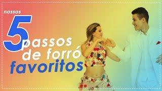 NOSSOS 5 PASSOS DE FORRÓ PREFERIDOS