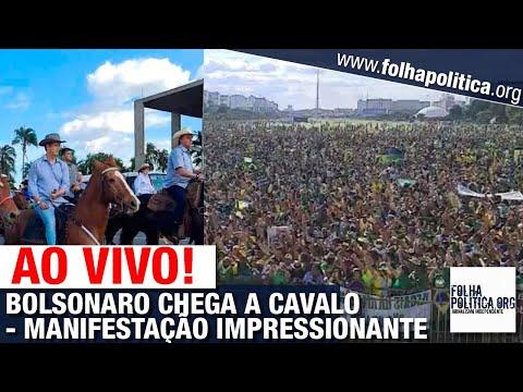 AO VIVO: BOLSONARO CHEGA A CAVALO - MANIFESTAÇÃO IMPRESSIONANTE EM BRASÍLIA - MULTIDÃO TOMA AS RUAS