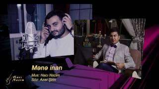 Ceyhun Qala - Mənə inan //Hacı Nazim