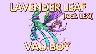Vau Boy - Lavender Leaf (feat. Lexi)