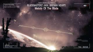 Blademasterz aka. Brennan Heart - Melody of the Blade [HQ Free]