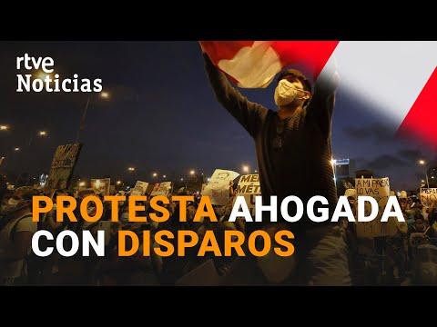 PERÚ, CONTINÚAN las PROTESTAS, VIOLENTAMENTE REPRIMIDAS por la policía | RTVE