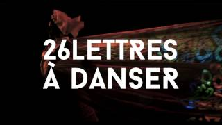 26 lettres a danser • SHORT TEASER• The 26 Letter Dance