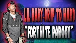 "Lil Baby-Drip To Hard ""Fortnite Parody"""