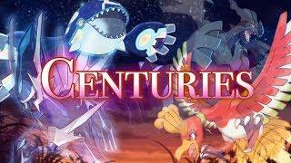 Pokémon Generations「AMV 」● Centuries