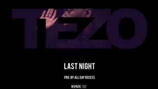 Tezo - Last Night (Official Video)