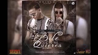 Dile Que Tu Me Quieres Remix - Ozuna Ft Farruko