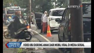 Viral Video Ibu Dorong Anak dari Mobil, Sang Ibu Minta Maaf