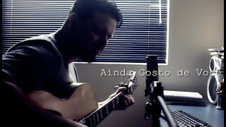 Ainda gosto de Você - Armandinho Cover