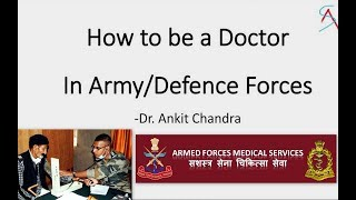 How to be a doctor in Army/Navy/Airforce in India ? - Dr.Ankit Chandra