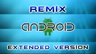 Android Remix Extended Ringtone | *DOWNLOAD LINK IN THE DESCRIPTION*