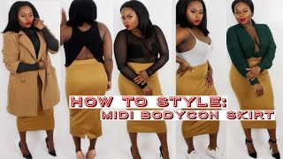 How To Style | Midi Bodycon Skirt | Lookbook