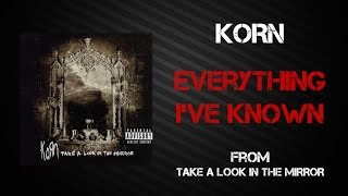 Korn - Everything I've Known [Lyrics Video]
