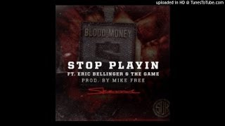 Skeme Ft. Eric Bellinger & The Game - Stop Playin