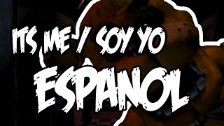 """It's Me / Soy yo"" (Version en español) Five Nights At Freddy's SONG"