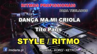 ♫ Ritmo / Style  - DANÇA MA MI CRIOLA - Tito Paris