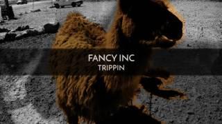 Fancy Inc - Trippin (Original Mix)
