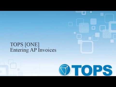 TOPS [ONE] Tutorial: Entering AP Invoices