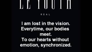 Le Youth - Real (Lyrics)