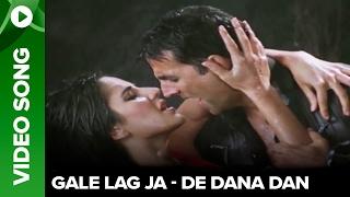 Gale Lag Ja (Video Song) - De Dana Dan