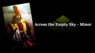 BGM: Across the Empty Sky - Minor (Nobunaga's Ambition: Iron Triangle)